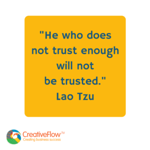 He who does not trust enough will be trusted - Lao Tzu