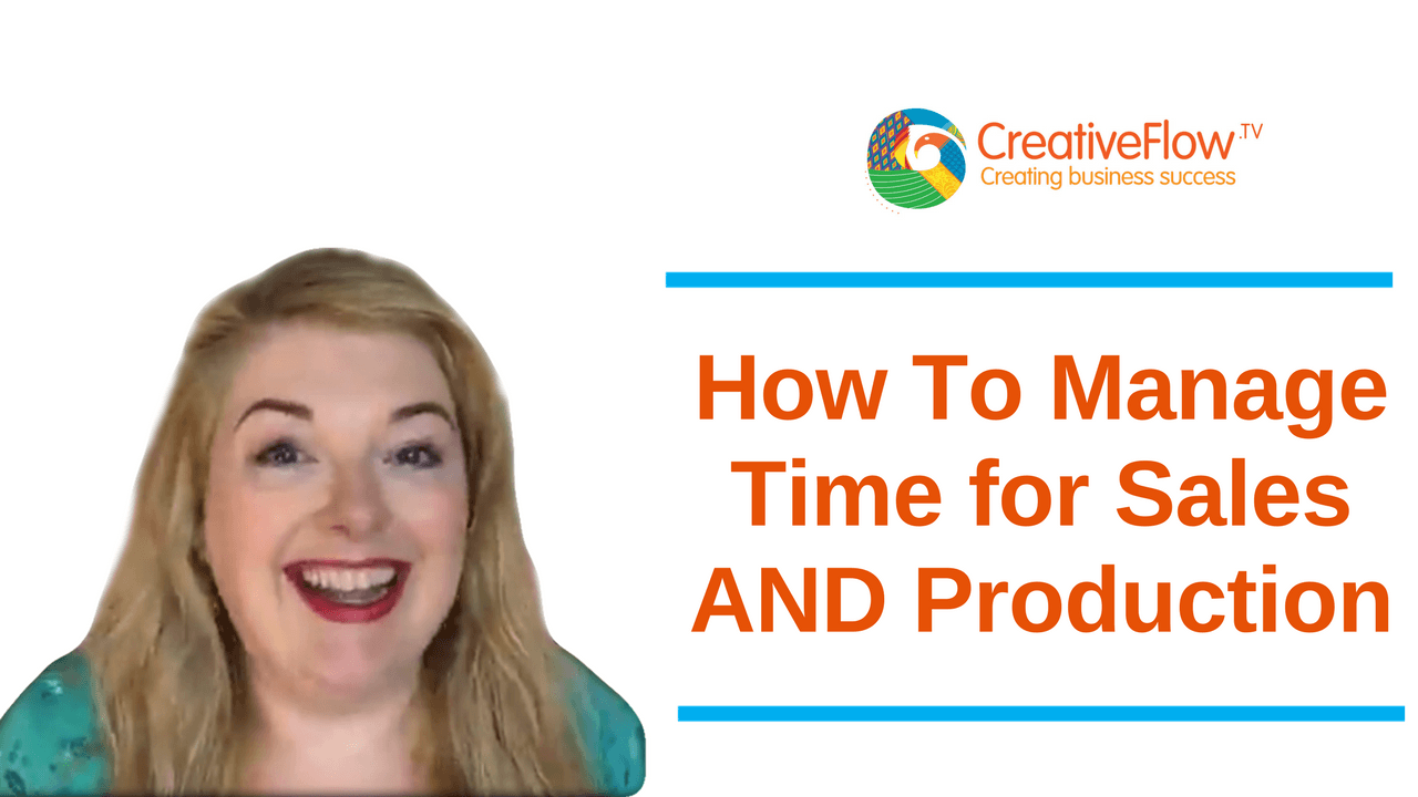 How to Manage Time for Sales AND Production