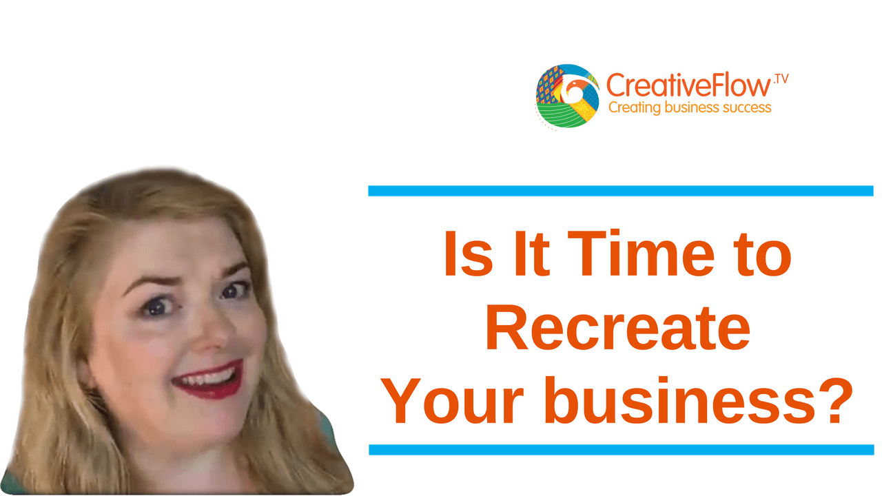 Is It Time to Recreate Your Business?